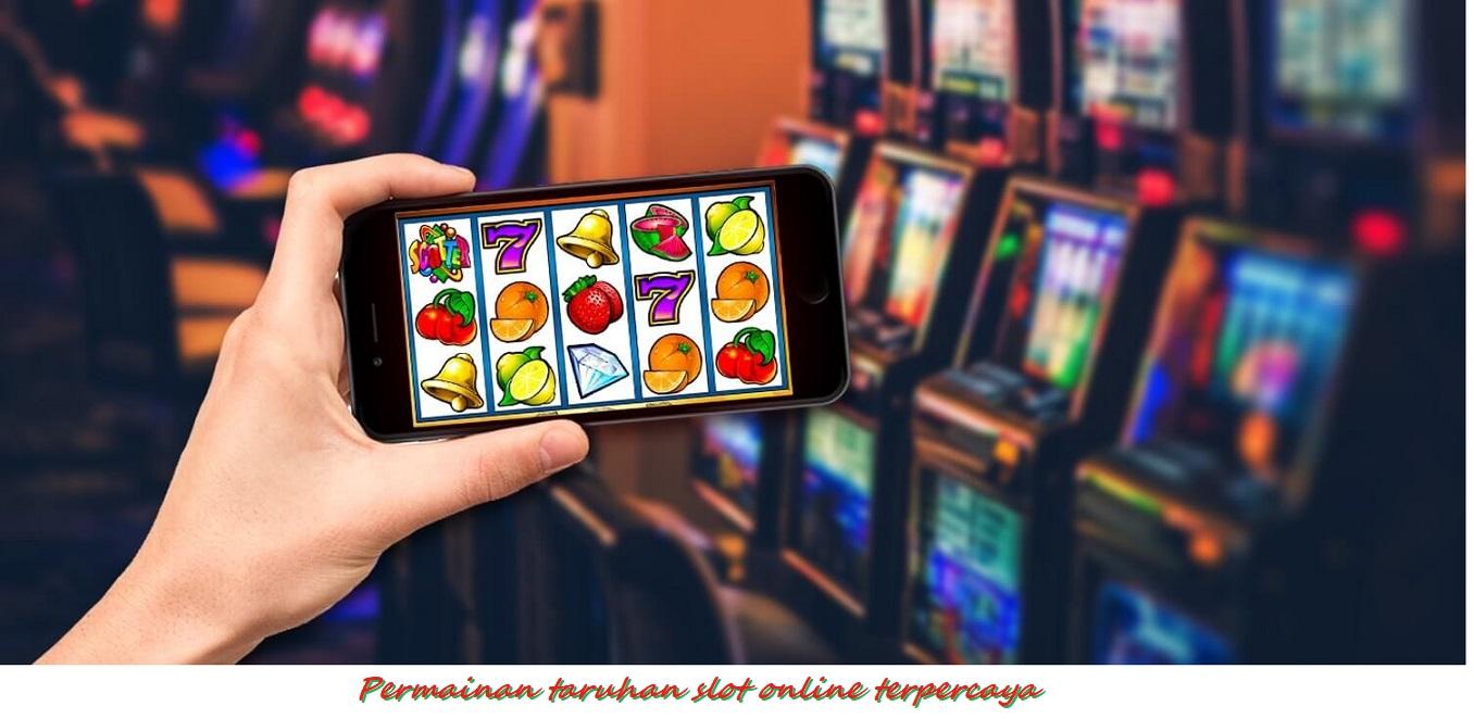 Permainan taruhan slot online terpercaya