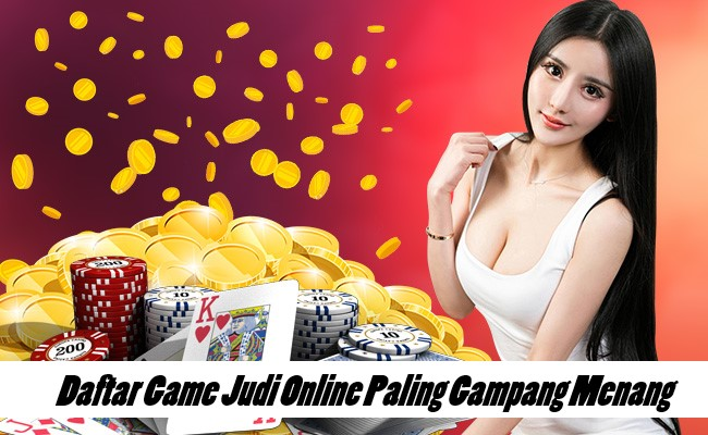 Daftar Game Judi Online Paling Gampang Menang